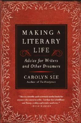 Making a Literary Life By See, Carolyn