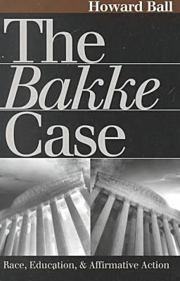 The Bakke Case By Ball, Howard