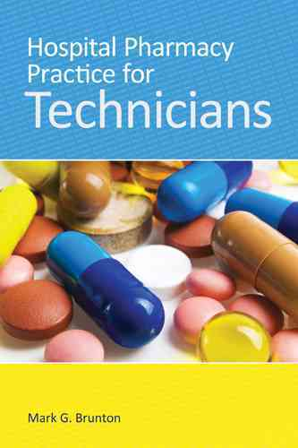 Hospital Pharmacy Practice for Technicians By Brunton, Mark